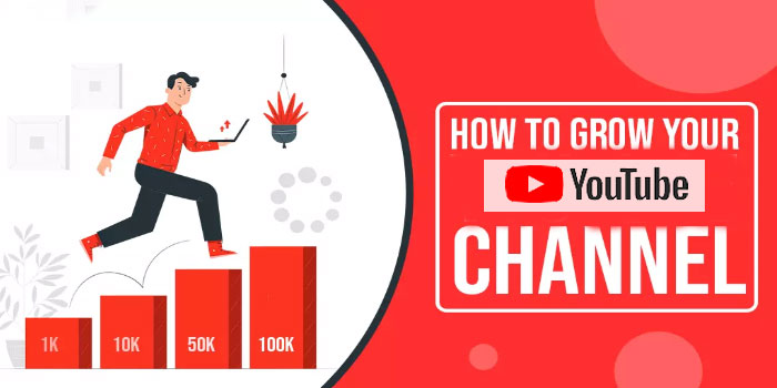 How To Grow Your YouTube Channel in 2021 ?