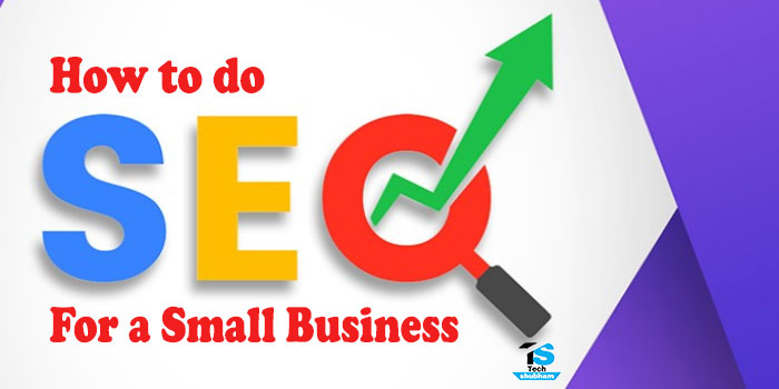 How To Do SEO For a Small Business Website
